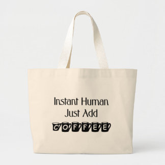 Instant Human Just Add Coffee Tote Bag