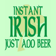 Instant Irish Destroyed T-Shirt - Large green shamrock and Instant Irish Just Add Beer in green text.