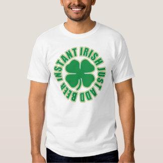Instant Irish Just Add Beer Shirt