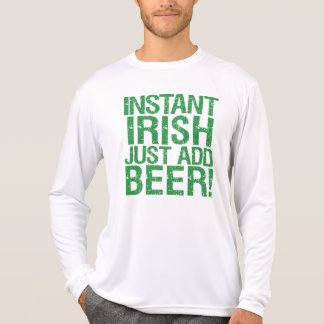 Instant Irish just add beer! T-Shirt