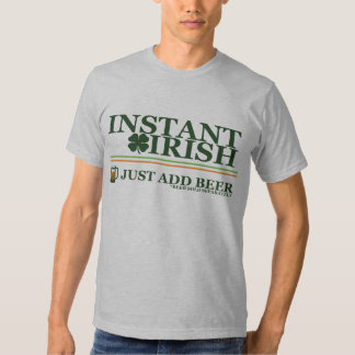 Instant Irish: Just Add Coffee (Beer Not Included T Shirt