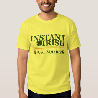 Instant Irish: Just Add Coffee (Beer Not Included) T Shirt