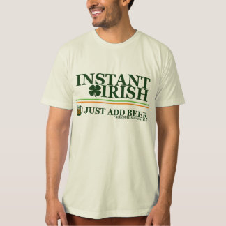 Instant Irish: Just Add Coffee (Beer Not Included) T-Shirt
