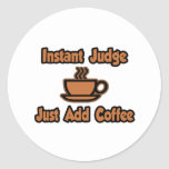 Instant Judge...Just Add Coffee Stickers