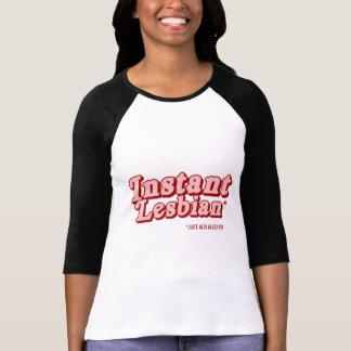 Instant Lesbian T Shirt