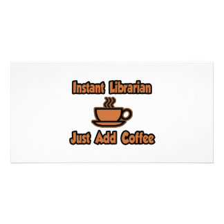 Instant Librarian...Just Add Coffee Customized Photo Card