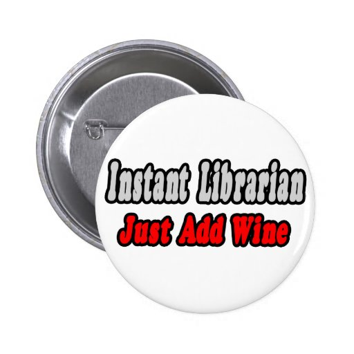 Instant Librarian...Just Add Wine Pin