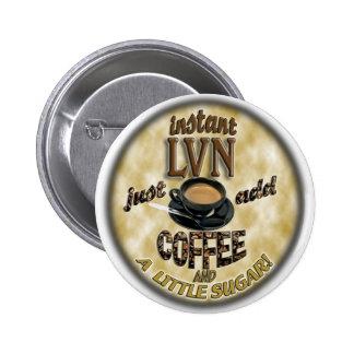 INSTANT LVN LICENSED VOCATIONAL NURSE ADD COFFEE BUTTON