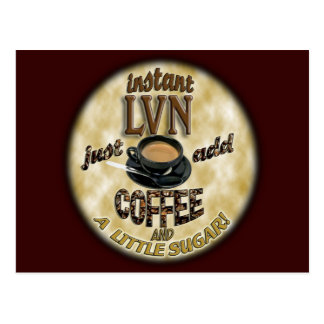 INSTANT LVN LICENSED VOCATIONAL NURSE ADD COFFEE POSTCARD