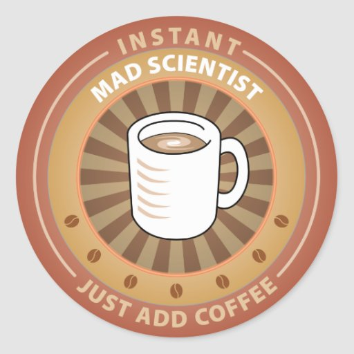 Instant Mad Scientist Classic Round Sticker