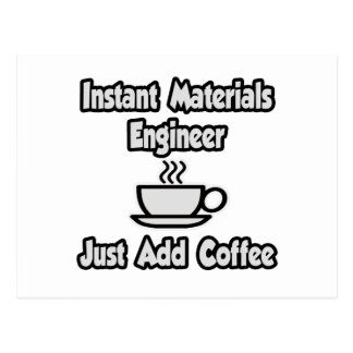 Instant Materials Engineer ... Just Add Coffee Postcard