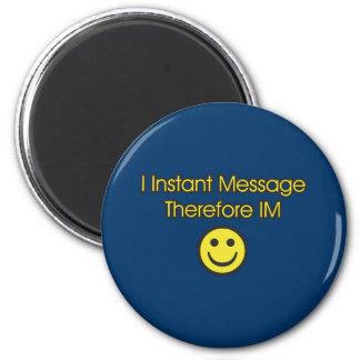 Instant Message Existentialism 2 Inch Round Magnet