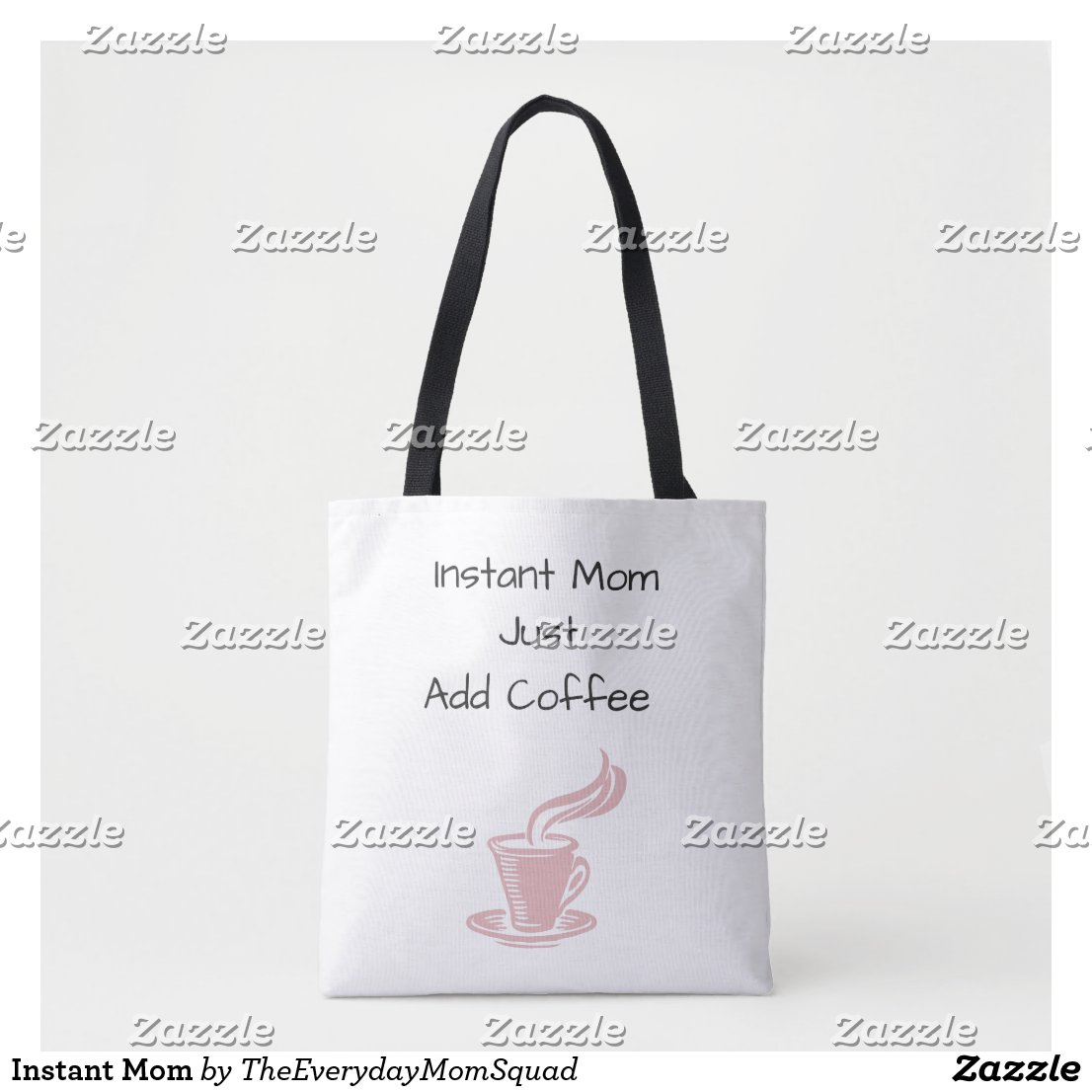 Instant Mom Tote Bag