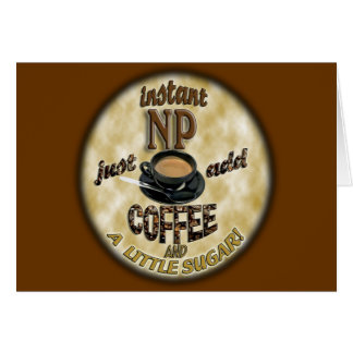INSTANT NP ADD COFFEE NURSE PRACTITIONER CARD