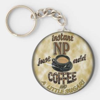 INSTANT NP ADD COFFEE NURSE PRACTITIONER KEYCHAIN