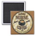 INSTANT NURSE JUST ADD COFFEE AND A LITTLE SUGAR 2 INCH SQUARE MAGNET