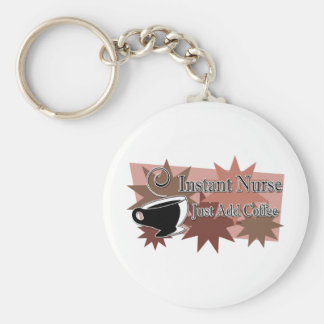 Instant Nurse Just Add Coffee Keychain