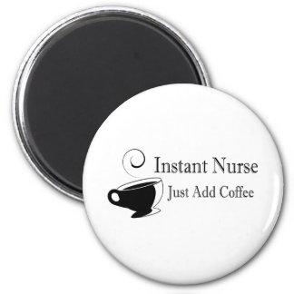 Instant Nurse Just Add Coffee Magnet