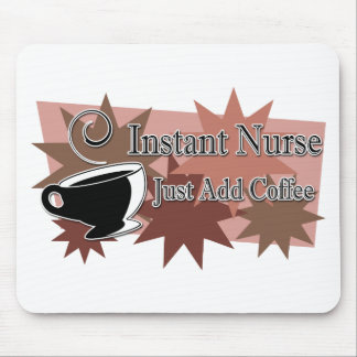Instant Nurse Just Add Coffee Mouse Pad