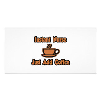 Instant Nurse Just Add Coffee Picture Card