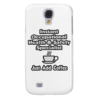 Instant Occ Health Specialist .. Just Add Coffee Samsung Galaxy S4 Covers