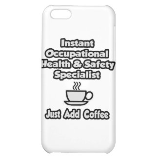 Instant Occ Health Specialist .. Just Add Coffee iPhone 5C Cover
