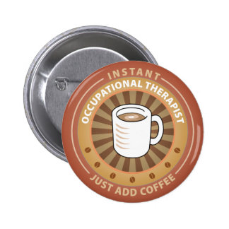 Instant Occupational Therapist Pinback Button