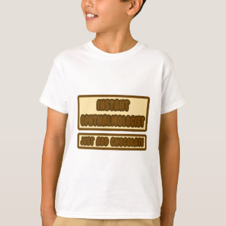 Instant Ophthalmologist ... Just Add Chocolate T-Shirt