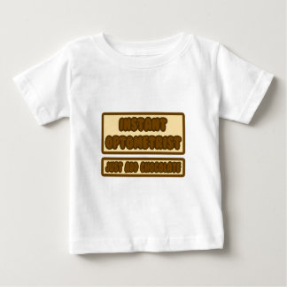 Instant Optometrist ... Just Add Chocolate Baby T-Shirt