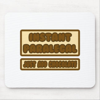 Instant Paralegal ... Just Add Chocolate Mousepads