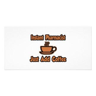Instant Pharmacist...Just Add Coffee Custom Photo Card