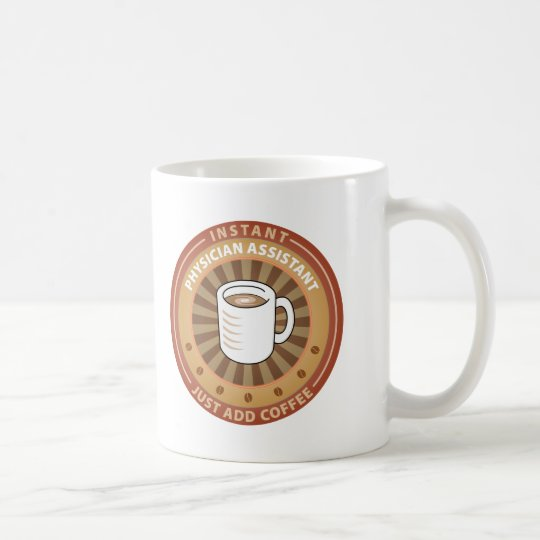 Instant Physician Assistant Coffee Mug