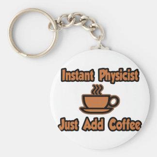 Instant Physicist...Just Add Coffee Basic Round Button Keychain