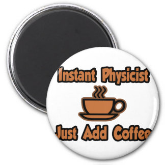 Instant Physicist...Just Add Coffee Magnets