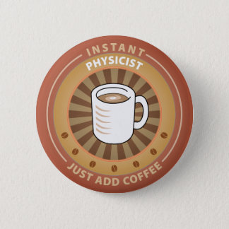 Instant Physicist Pinback Button