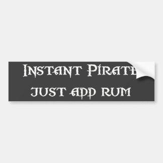 Instant Pirate - Just Add Rum Bumper Sticker