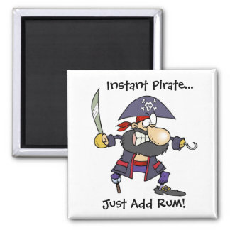 Instant Pirate...Just Add Rum! Magnet
