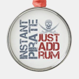 Instant Pirate Just Add Rum Metal Ornament