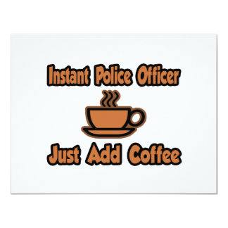 Instant Police Officer...Just Add Coffee Custom Announcement