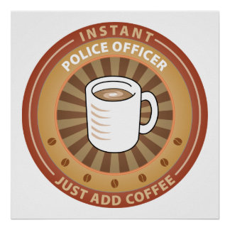 Instant Police Officer Poster