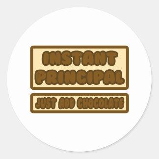 Instant Principal ... Just Add Chocolate Classic Round Sticker