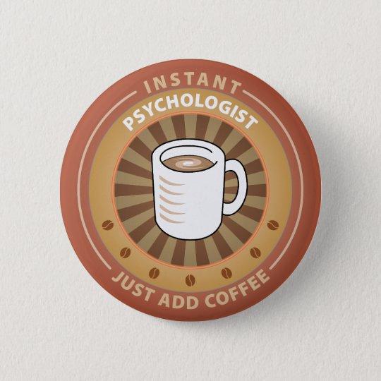 Instant Psychologist Pinback Button