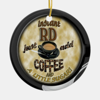 INSTANT RD - REGISTERED DIETITIAN - ADD COFFEE Double-Sided CERAMIC ROUND CHRISTMAS ORNAMENT