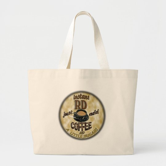 INSTANT RD - REGISTERED DIETITIAN - ADD COFFEE LARGE TOTE BAG