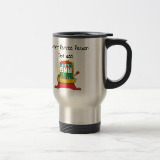 Instant RETIRED person, just add slot machine Travel Mug