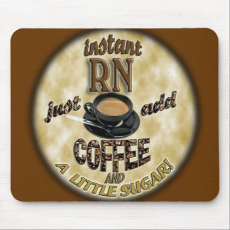 INSTANT RN - JUST ADD COFFEE MOUSE PAD