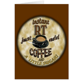 INSTANT RT RADIOLOGY TECH XRAY - ADD COFFEE GREETING CARD