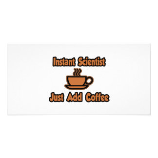 Instant Scientist...Just Add Coffee Photo Cards