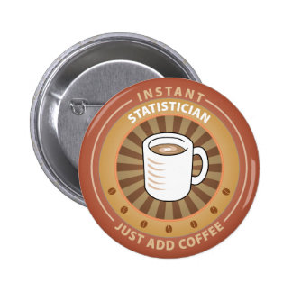 Instant Statistician Pinback Button