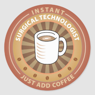 Instant Surgical Technologist Classic Round Sticker
